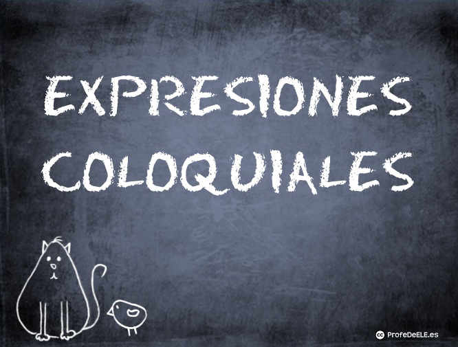 Expresiones coloquiales